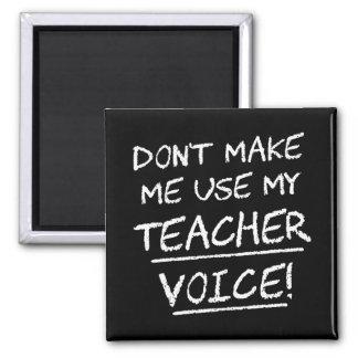 Lassen Sie mich nicht meine Lehrer-Stimme Quadratischer Magnet