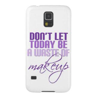 Lassen Sie nicht heute ein Abfall des Makes-up Samsung Galaxy S5 Hüllen