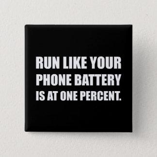 Lassen Sie wie Telefon-Batterie ein Prozent laufen Quadratischer Button 5,1 Cm