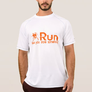 laufen Sie… wie Sie stahl etwas! T-Shirt