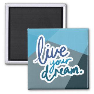 Leben Ihre Traum| motivierend Typografie Quadratischer Magnet
