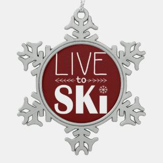 Leben Sie, um Ski zu fahren Schneeflocken Zinn-Ornament