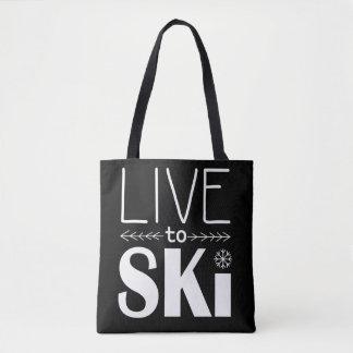Leben Sie, um Ski zu fahren Tasche
