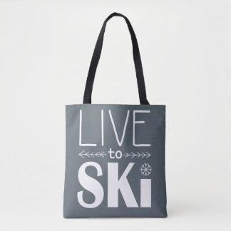 Leben Sie, um Ski zu fahren Tasche - Grau