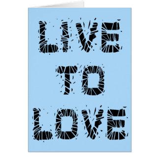 Leben Sie zur Liebegrußkarte Karte