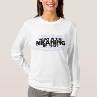 Leben: Was ist die Bedeutung von diesem? T-Shirt