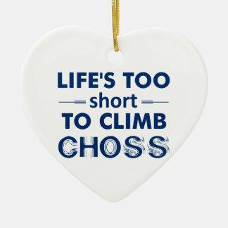 Lebens zu kurz Choss klettern Keramik Ornament