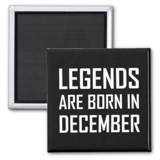 Legenden sind im Dezember geboren Quadratischer Magnet