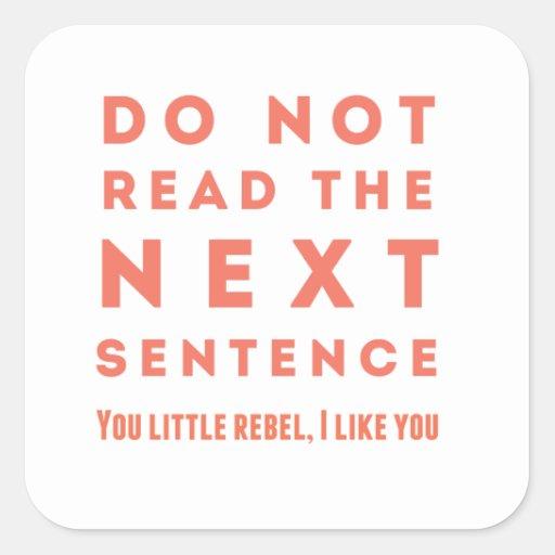 Lesen Sie nicht den folgenden Satz Quadrataufkleber