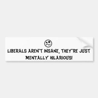 Liberale sind unglaublich witzig! autoaufkleber