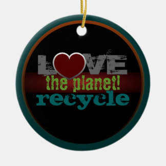 Liebe der Planet recyceln Verzierung Rundes Keramik Ornament