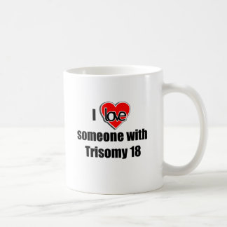Liebe I jemand mit Trisomy 18 Tasse