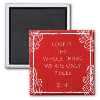 Liebe ist der ganze Sache-Zitat-Magnet Quadratischer Magnet