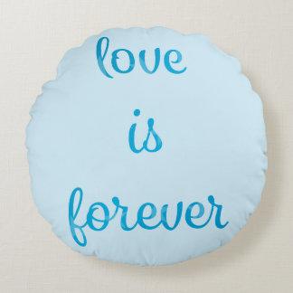 Liebe ist Forever Rundes Kissen
