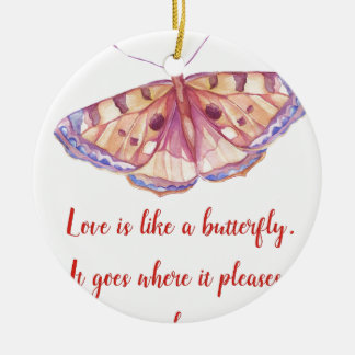 Liebe ist wie ein Schmetterling Rundes Keramik Ornament