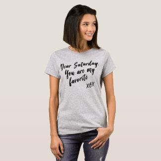 Lieber Samstag, sind Sie mein Liebling XOX T-Shirt