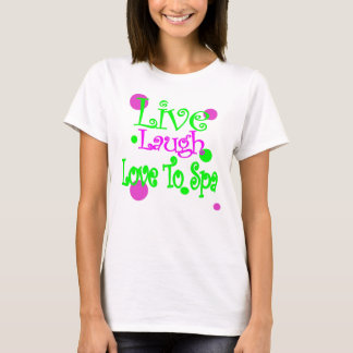 Live, Lachen, Liebe zum Wellness-Center! T-Shirt
