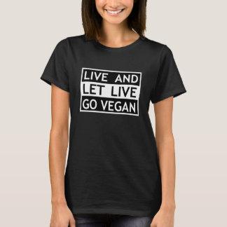 Live- und gelassenes Live - gehen Sie vegan T-Shirt