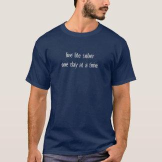 Liveleben nüchtern, ein Tag auf einmal T-Shirt
