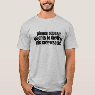 Lohn, zum - der Mann-Maschine zu sprechen T-Shirt