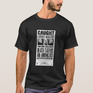 Lucius Malfoy wollte Plakat T-Shirt
