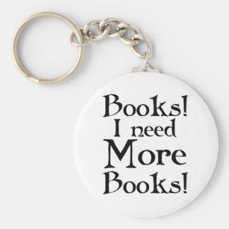 Lustig benötige ich mehr Buch-T - Shirt Standard Runder Schlüsselanhänger