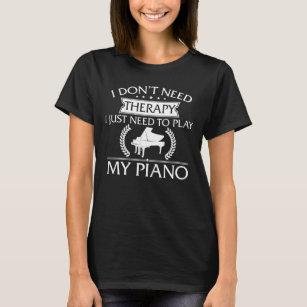 Lustig benötige ich nicht Therapie-Klavier T-Shirt