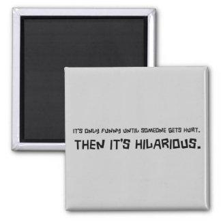 Lustig, bis jemand verletzten Magneten erhält Quadratischer Magnet