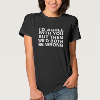 Lustige Argumente Shirt