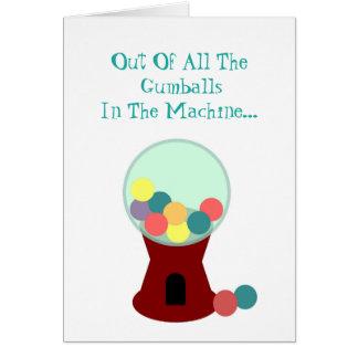 Lustige romantische Gumball Maschinen-Karte Grußkarte