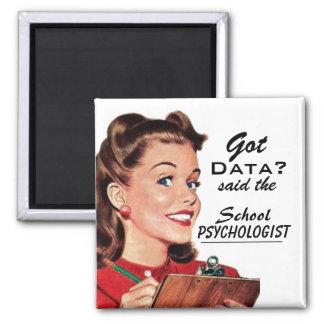 "Lustige Schulpsychologie ""erhielt Daten?"" Magnet Quadratischer Magnet"