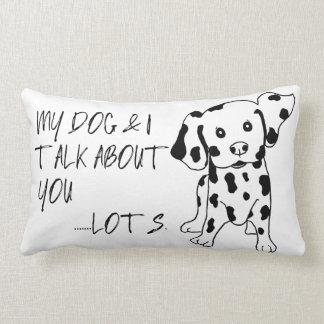 Lustiger Hund und ich sprechen über Sie Zitat Lendenkissen