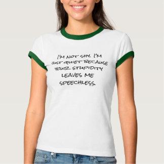 "Lustiger ""Stupidity verlässt mich sprachlos"" T-Shirt"