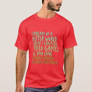 Lustiger Traum des Gamergeek-T - Shirt-I der T-Shirt