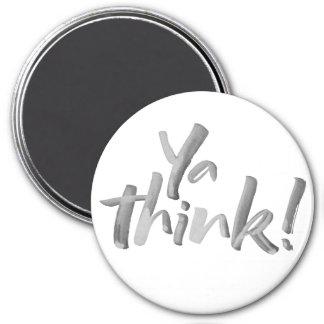 "Lustiger ""Ya denken"" Magneten. Runder Magnet 7,6 Cm"