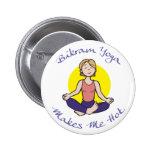 Lustiges Bikram Yoga-Geschenk Anstecknadelbuttons