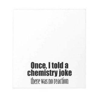 Lustiges Chemie-Lehrer-Zitat - keine Reaktion Memo Notizblöcke