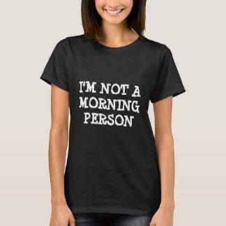 Lustiges T-Shirt | bin ich nicht eine Morgenperson