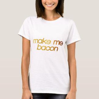 Machen Sie mich Speck! Ich habe Hunger! Trendy T-Shirt