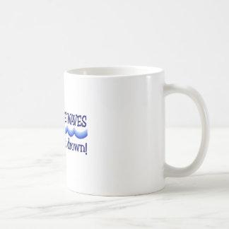 Machen Sie nicht Wellen Tasse
