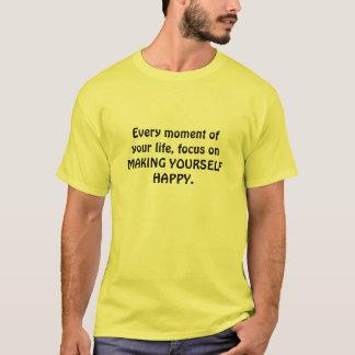 Machen Sie sich glücklich T-Shirt