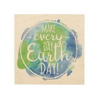 Machen Sie tägliches Tag der Erde-Holz-Zeichen Holzdruck