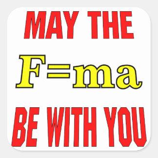 Mai ist das F=ma mit Ihnen Kraft = Massenx Quadratischer Aufkleber