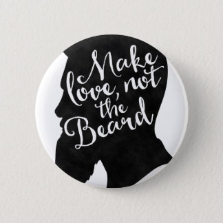 Make love not the beard - Silhouette Runder Button 5,7 Cm