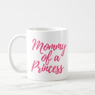 Mama einer Prinzessin Mug Kaffeetasse