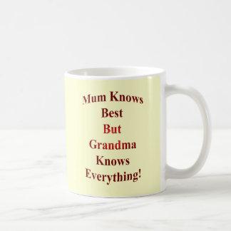 Mama kennt Bestes, aber Großmutter weiß alles! Tasse