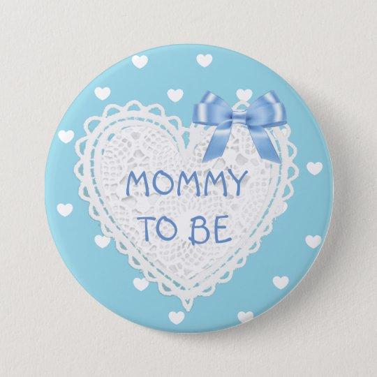 Mama, zum blauer Herzen Babyparty-Knopf zu sein Runder Button 7,6 Cm