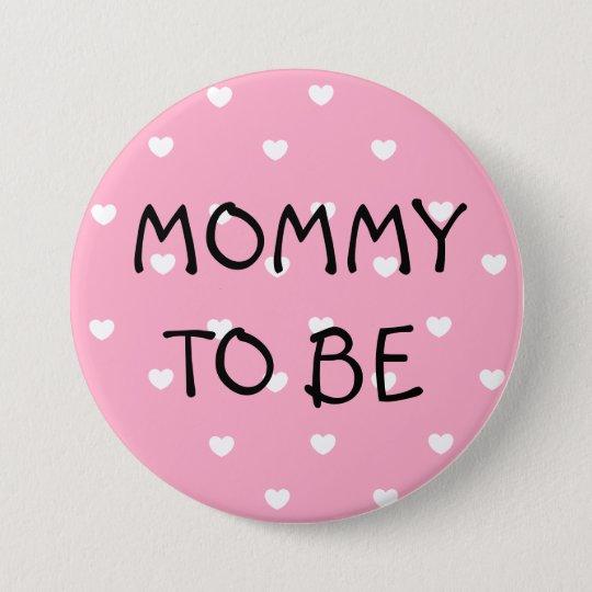 Mama, zum rosa Herzen Babyparty-Knopf zu sein Runder Button 7,6 Cm