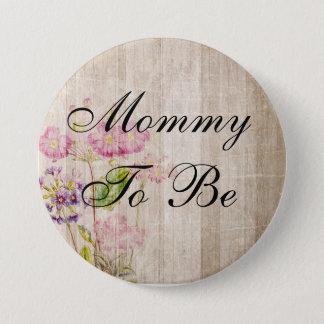 Mamma zum zu sein, rustikaler hölzerner runder button 7,6 cm