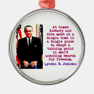 Manchmal Geschichte und Schicksal - Lyndon Johnson Silbernes Ornament